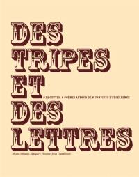 Des tripes et des lettres : 8 recettes, 8 pastiches littéraires autour de 8 convives d'exception