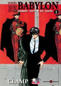 Tokyo Babylon : comment Tokyo a été sauvée. Volume 1