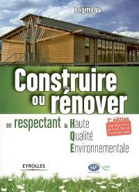Construire ou rénover en respectant la haute qualité environmentale