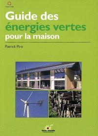 Guide des énergies vertes pour la maison