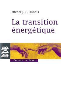 La transition énergétique : vivre dans un monde fini
