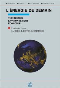L'énergie de demain : techniques, environnement, économie