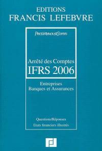 Arrêté des comptes IFRS 2006 : entreprises, banques et assurances