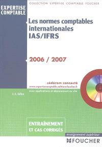 Les normes comptables internationales IAS-FRS : 2006-2007, entraînement et cas corrigés