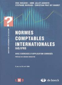Normes comptables internationales, IAS-IFRS : avec exercices d'application corrigés