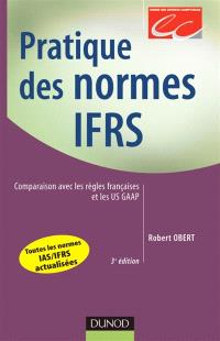 Pratique des normes IAS-IFRS : comparaison avec les règles françaises et les US GAAP