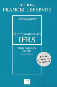 Questions-réponses IFRS : états financiers illustrés : français-anglais