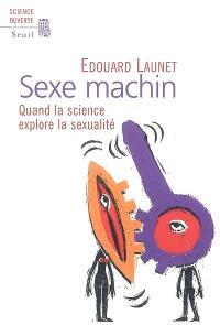 Sexe machin : quand la science explore la sexualité