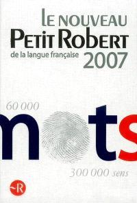 Le Nouveau Petit Robert de la langue française 2007 : dictionnaire alphabétique et analogique de la langue française
