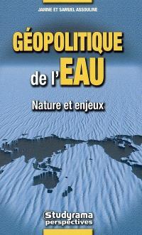 Géopolitique de l'eau : nature et enjeux