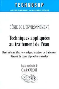 Génie de l'environnement : techniques appliquées au traitement de l'eau : hydraulique, électrotechnique, procédés de traitement, résumé de cours et problèmes résolus