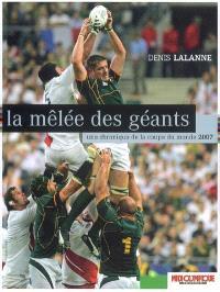 La mêlée des géants : une chronique de la coupe du monde 2007