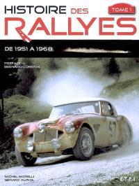 Histoire des rallyes. Volume 1, De 1951 à 1968