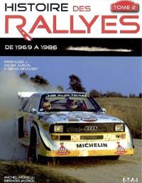 Histoire des rallyes. Volume 2, De 1969 à 1986