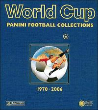 World cup : Panini football collections : 1970-2006