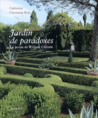 Jardin de paradoxes : le jardin de William Christie