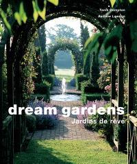 Jardins de rêve = Dream gardens