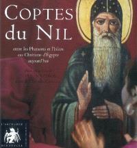 Coptes du Nil : entre les pharaons et l'islam, ces chrétiens de l'Egypte d'aujourd'hui