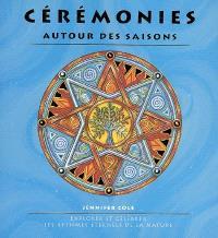 Cérémonies autour des saisons : explorer et célébrer les rythmes éternels de la nature