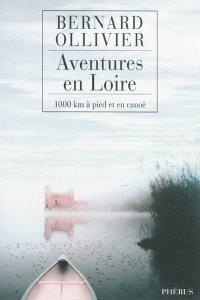 Aventures en Loire : 1.000 kilomètres à pied et en canoë