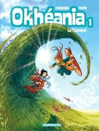Okhéania. Volume 1, Le tsunami