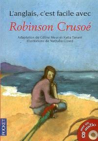 Robinson Crusoé : d'après le roman de Daniel Defoe