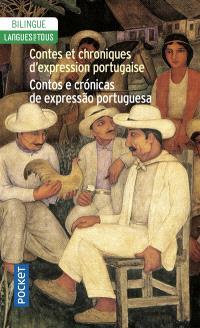 Contes et chroniques d'expression portugaise : Portugal, Brésil, Afrique = Contos e cronicas de expressao portuguesa : Portugal, Brasil, Africa