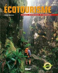 Ecotourisme : voyages écologiques et équitables