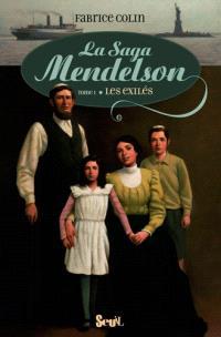 La saga Mendelson. Volume 1, Les exilés