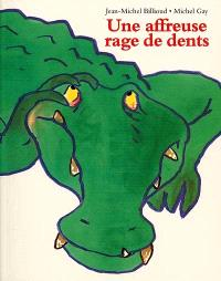 Une affreuse rage de dents