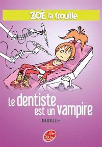 Zoé-la-trouille. Volume 3, Le dentiste est un vampire