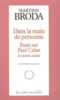 Dans la main de personne : essai sur Paul Celan et autres essais