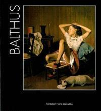 Balthus, 100e anniversaire : exposition, Fondation Pierre Gianadda, Martigny, Suisse, du 16 juin au 23 novembre 2008