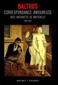 Correspondance amoureuse avec Antoinette de Watteville (1928-1937)
