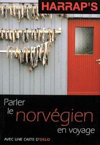 Parler le norvégien en voyage : avec une carte d'Oslo