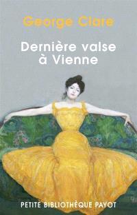 Dernière valse à Vienne : la destruction d'une famille, 1842-1942