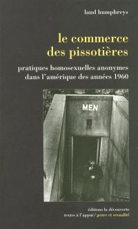 Le commerce des pissotières : pratiques homosexuelles anonymes dans l'Amérique des années 1960