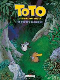 Toto l'ornithorynque. Volume 1, Toto l'ornithorynque et l'arbre magique