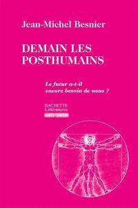 Demain les posthumains : le futur a-t-il encore besoin de nous ?