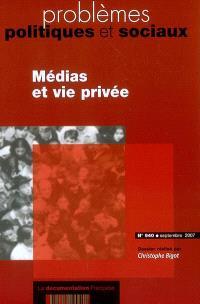 Problèmes politiques et sociaux. n° 940, Médias et vie privée