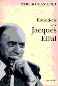 Entretiens avec Jacques Ellul