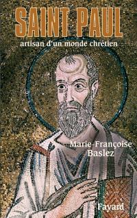 Saint Paul : artisan d'un monde chrétien