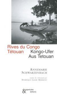 Rives du Congo; Kongo-Ufer; Suivi de Tétouan; Aus Tetouan
