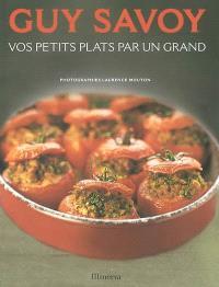 Guy Savoy : vos petits plats par un grand