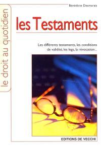 Les testaments : les différents testaments, les conditions de validité, les legs, la révocation...