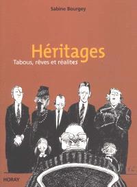Héritages : tabous, rêves et réalités