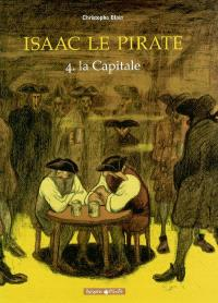 Isaac le pirate. Volume 4, La capitale