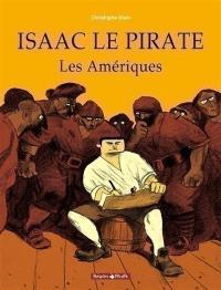 Isaac le pirate. Volume 1, Les Amériques