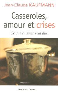 Casseroles, amour et crises : ce que cuisiner veut dire