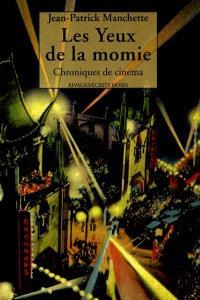Les yeux de la momie : chroniques de cinéma